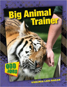Big Animal Trainer - 9781634712910 by Virginia Loh-Hagan, 9781634712910