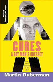 Cures (A Gay Man's Odyssey, Tenth Anniversary Edition) by Martin Duberman, 9780813339542