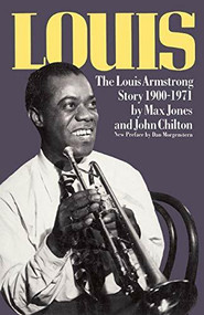 Louis (The Louis Armstrong Story, 1900-1971) by Max Jones, John Chilton, 9780306803246
