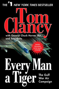 Every Man a Tiger (The Gulf War Air Campaign) by Tom Clancy, Chuck Horner, Tony Koltz, 9780425219133
