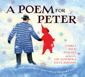 A Poem for Peter (The Story of Ezra Jack Keats and the Creation of The Snowy Day) by Andrea Davis Pinkney, Steve Johnson, Lou Fancher, 9780425287682