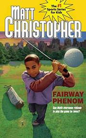 Fairway Phenom by Matt Christopher, 9780316075510