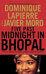 Five Past Midnight in Bhopal (The Epic Story of the World's Deadliest Industrial Disaster) by Dominique Lapierre, Javier Moro, 9780446530880