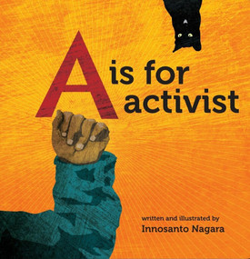 A is for Activist - 9781609806934 by Innosanto Nagara, 9781609806934