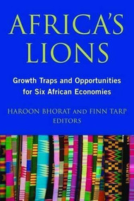 Africa's Lions (Growth Traps and Opportunities for Six African Economies) by Haroon Bhorat , Finn Tarp , 9780815729495