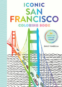 Iconic San Francisco Coloring Book by Emily Isabella, 9781579657710