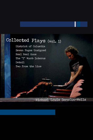 Collected Plays by Michael Louis Serafin-Wells, 9781631920929