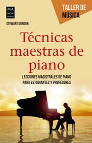 Técnicas maestras de piano by Stewart Gordon, 9788415256922