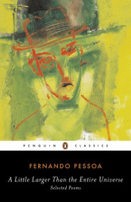 A Little Larger Than the Entire Universe (Selected Poems) by Fernando Pessoa, Richard Zenith, Richard Zenith, Richard Zenith, 9780143039556