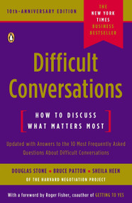 Difficult Conversations (How to Discuss What Matters Most) by Douglas Stone, Bruce Patton, Sheila Heen, Roger Fisher, 9780143118442