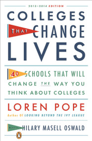 Colleges That Change Lives (40 Schools That Will Change the Way You Think About Colleges) by Loren Pope, Hilary Masell Oswald, 9780143122302