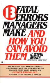 13 fatal errors managers make and how you can avoid them by W. Steven Brown, 9780425096444
