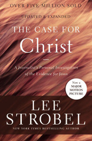 The Case for Christ (A Journalist's Personal Investigation of the Evidence for Jesus) by Lee Strobel, 9780310350033