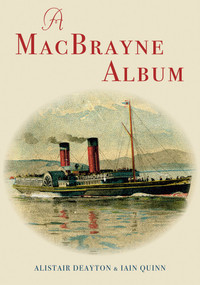 A MacBrayne Album by Iain Quinn, Alistair Deayton, 9781848684287