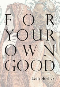 For Your Own Good by Leah Horlick, 9781927575673