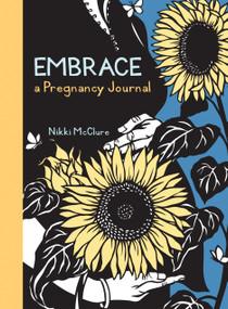 Embrace: A Pregnancy Journal by Nikki McClure, 9781570616815