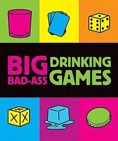 Big Bad-Ass Drinking Games (Miniature Edition) by Jordana Tusman, 9780762435937