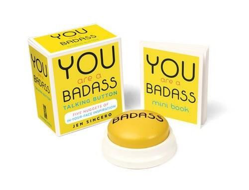 You Are a Badass® Talking Button (Five Nuggets of In-Your-Face Inspiration) (Miniature Edition) by Jen Sincero, 9780762460083