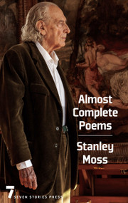Almost Complete Poems by Stanley Moss, 9781609807276