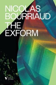 The Exform - 9781784783792 by Nicolas Bourriaud, Erik Butler, 9781784783792