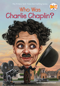 Who Was Charlie Chaplin? by Patricia Brennan Demuth, Who HQ, Gregory Copeland, 9780448490168