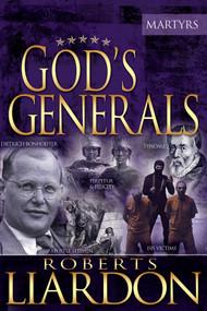 God's Generals The Martyrs by Roberts Liardon, Daniel Kolenda, 9781629117317