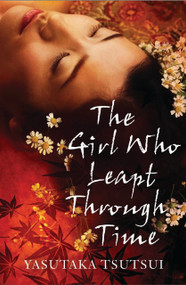 The Girl Who Leapt Through Time by Yasutaka Tsutsui, David Karashima, 9781846881343