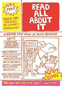 Read All About It (Write and Design Your Own Newspaper) by Alice Bowsher, 9781908714343