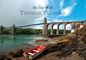 On Tour with Thomas Telford by Chris Morris, Neil Cossons, 9781445650579