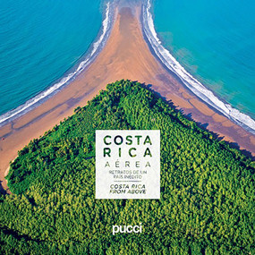 Costa Rica From Above by Sergio Pucci, Giancarlo Pucci, 9789930503003