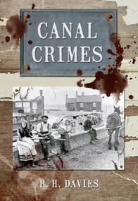 Canal Crimes by R. H. Davies, 9781445600451