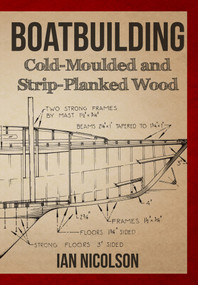 Boatbuilding (Cold-moulded and Strip-Planked Wood) by Ian Nicolson, 9781445651668