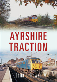 Ayrshire Traction by Colin J. Howat, 9781445650838