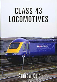 Class 43 Locomotives by Andrew Cole, 9781445659015