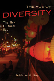 The Age of Diversity (The New Cultural Map) by Jean-Louis Roy, 9781771612227