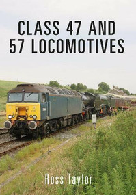 Class 47 and 57 Locomotives by Ross Taylor, 9781445658636