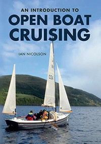 An Introduction to Open Boat Cruising by Ian Nicolson, 9781445655956
