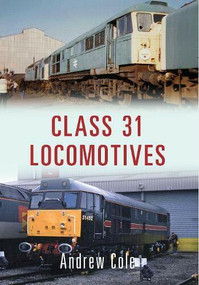 Class 31 Locomotives by Andrew Cole, 9781445657912