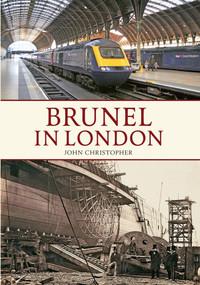 Brunel in London by John Christopher, 9781445618555