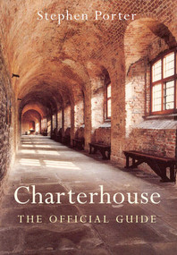 Charterhouse (The Official Guidebook) by Stephen Porter, 9781848683761