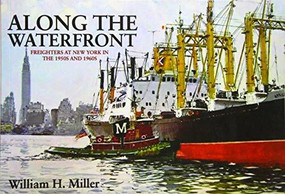 Along the Waterfront (Freighters at New York in the 1950s and 1960s) by William H. Miller, 9781445654089