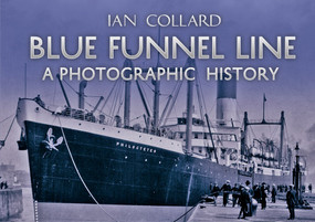 Blue Funnel Line (A Photographic History) by Ian Collard, 9781445633855