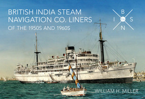 British India Steam Navigation Co. Liners of the 1950's and 1960's by William H. Miller, 9781445635910