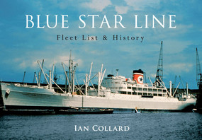 Blue Star Line (Fleet List & History) by Ian Collard, 9781445645575