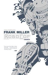 The Complete Frank Miller RoboCop Omnibus by Frank Miller, Steven Grant, Juan Jose Ryp, 9781608869121