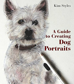A Guide to Creating Dog Portraits by Kym Styles, 9781742575780