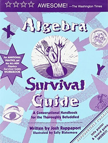 Algebra Survival Guide (A Conversational Handbook for the Thoroughly Befuddled) - 9780965911382 by Josh Rappaport, 9780965911382