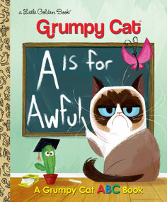 A Is for Awful: A Grumpy Cat ABC Book (Grumpy Cat) by Christy Webster, Steph Laberis, 9780399557835