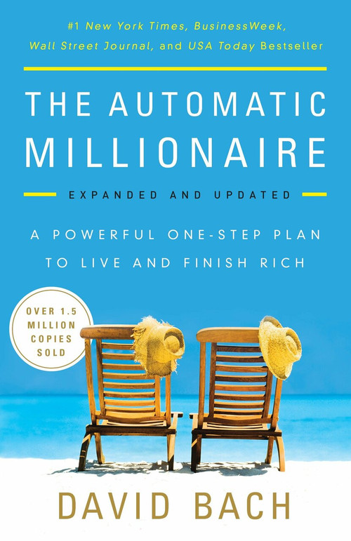 The Automatic Millionaire, Expanded and Updated (A Powerful One-Step Plan to Live and Finish Rich) by David Bach, 9780451499080