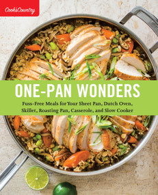 One-Pan Wonders (Fuss-Free Meals for Your Sheet Pan, Dutch Oven, Skillet, Roasting Pan, Casserole, and Slow Cooker) by Cook's Country, 9781940352848
